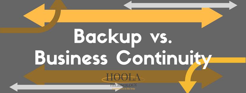 Hoola Tech: backup versus business continuity